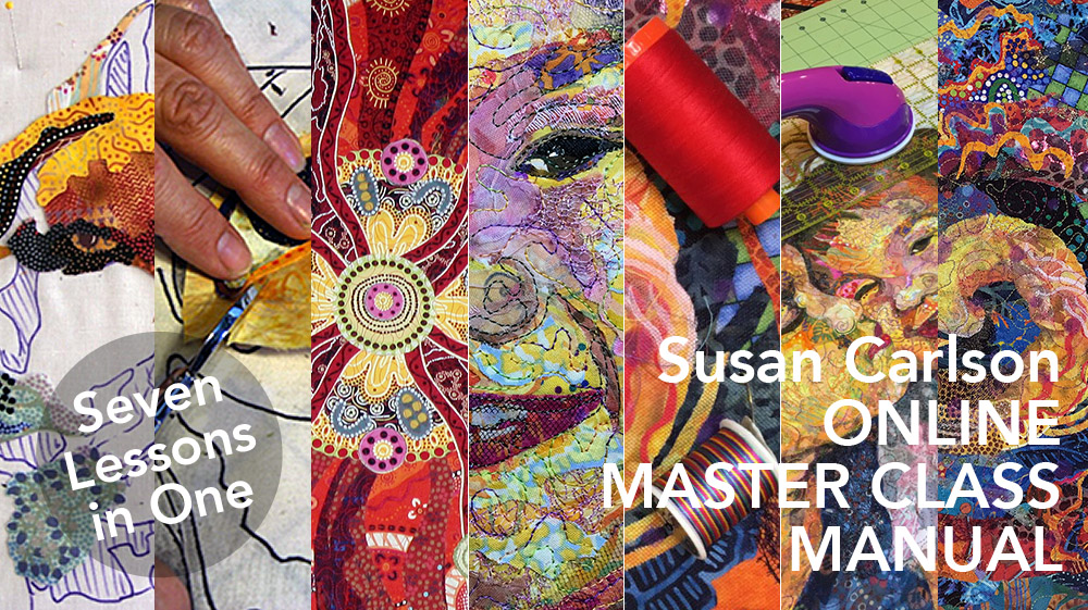 About the Fabric Collage Online Master Class Susan Carlson Quilts