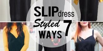 Slip Dress Styled Seven Ways