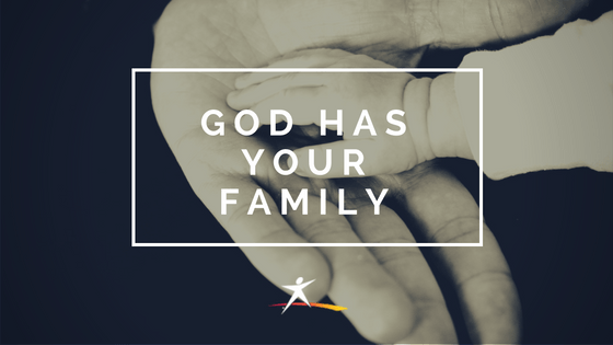 God Has Your Family