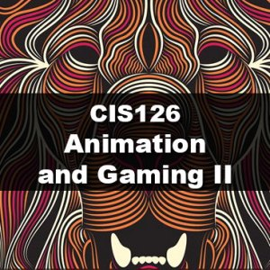 CIS126 Animation and Gaming II