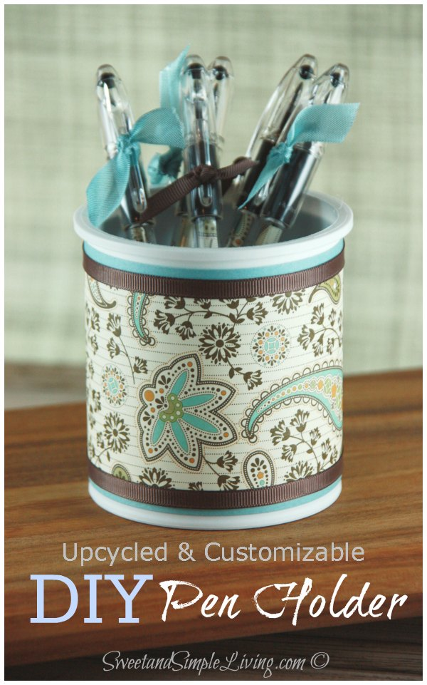 Diy Upcycling Diy Pen Holder - Sweet And Simple Living