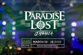 Paradise Lost Jamaica – EDM and Reggae Festival Spring Break 2016