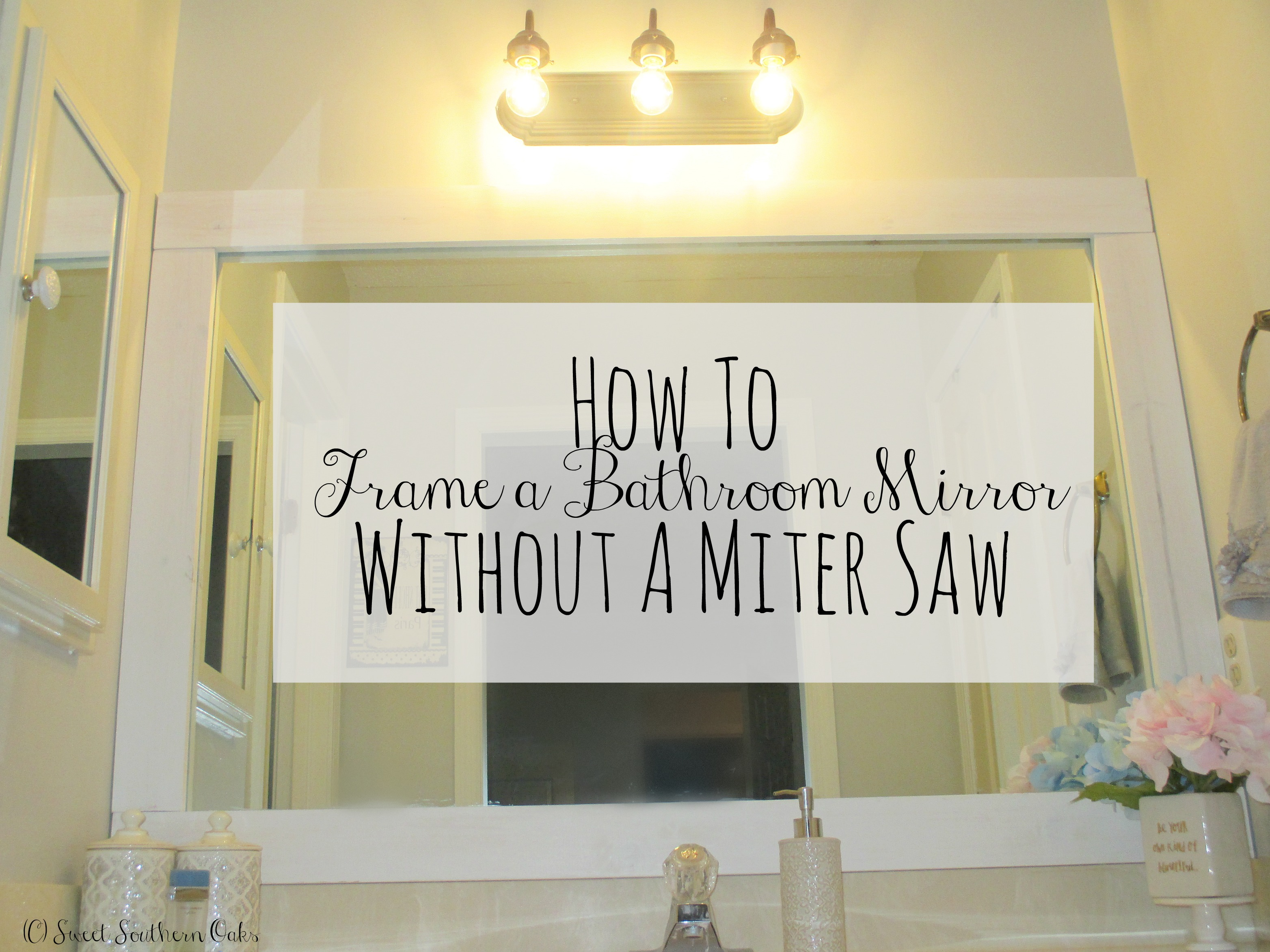 How To Frame A Bathroom Mirror Sweet Southern Oaks