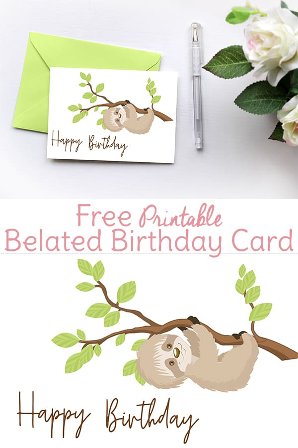 Sloth Birthday Card Printable Belated Birthday Card!