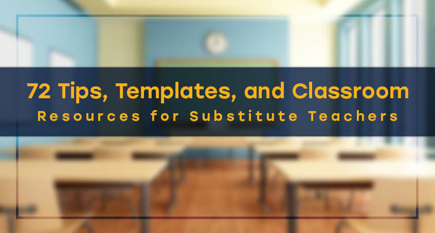 72+ Tips, Templates, and Classroom Resources for Substitute Teachers