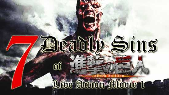 7 Deadly Sins of Attack on Titan Live Action Movie 1