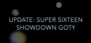 UPDATE: Super Sixteen Showdown GOTY