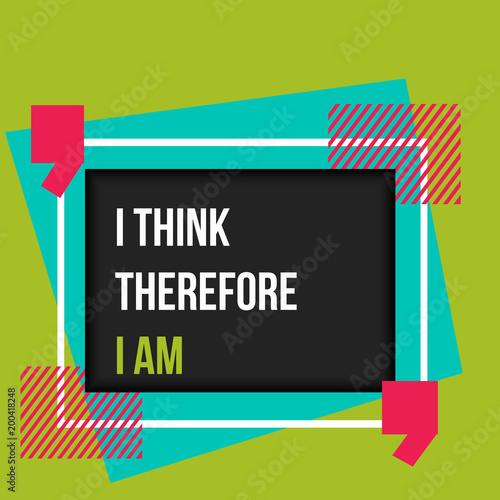 Speech bubble design with quote I think therefore I am Sign of