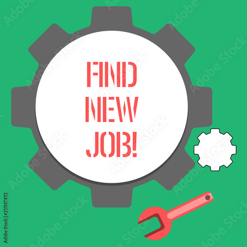 Text sign showing Find New Job Conceptual photo Searching for new