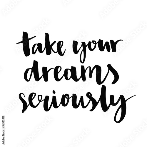Hustle Hard Girl Wallpaper Quot Take Your Dreams Seriously Inspirational Quote
