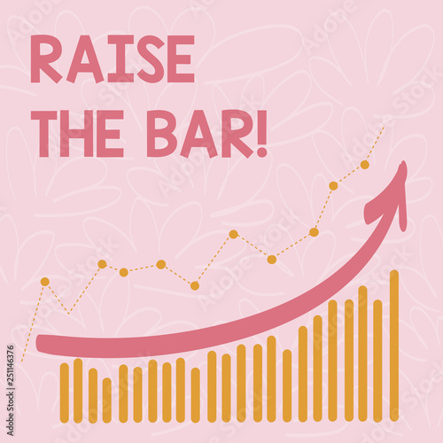 Word writing text Raise The Bar Business concept for Set higher