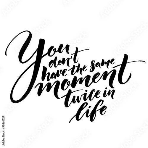 Pursuit Of Happiness Hd Wallpapers With Quotes Quot You Don T Have The Same Moment Twice In Life