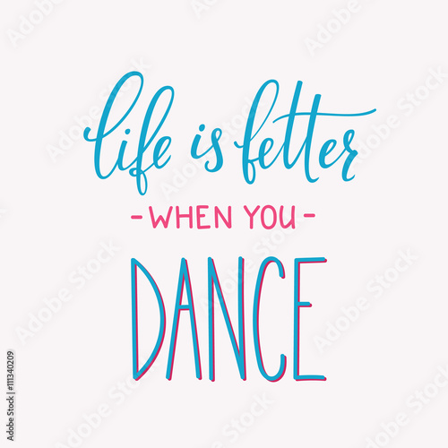 Encouraging Quotes Wallpaper Free Download Quot Life Is Better When You Dance Quote Typography Quot Stock