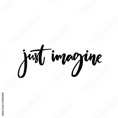 Girl Boss Desktop Wallpaper Quot Just Imagine Inspirational Quote Vector Calligraphy
