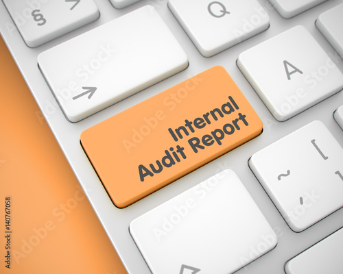 Internal Audit Report - Text on the Orange Keyboard Button 3D - internal audit report
