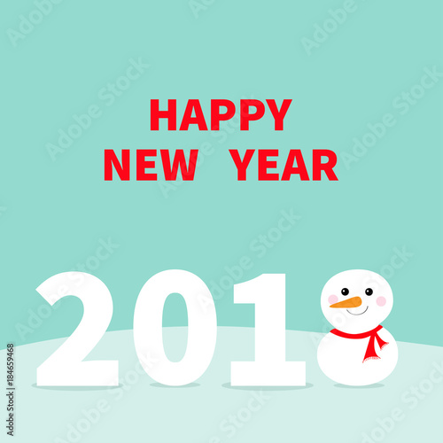 2018 Happy New Year Cute snowman on snowdrift Red scarf , carrot