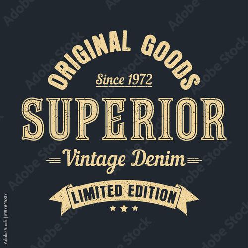 Superior denim, original goods graphic for t-shirt Vintage clothes