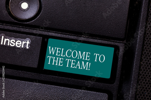 Text sign showing Welcome To The Team Conceptual photo Greeting