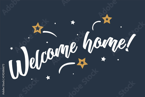 Welcome home lettering card, banner Beautiful greeting scratched