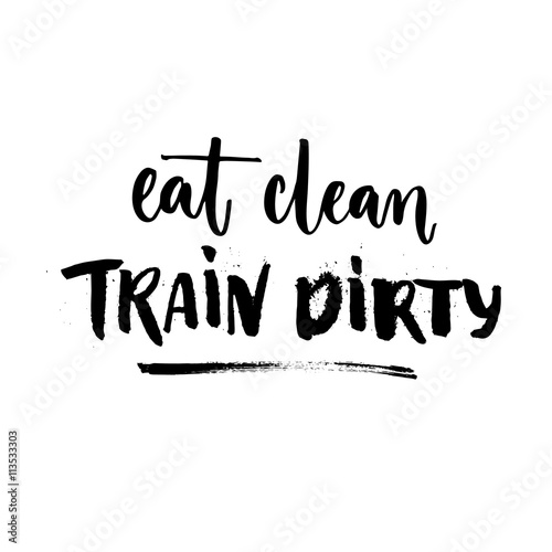 Motivational Football Quotes Wallpaper Quot Eat Clean Train Dirty Sport Motivation Quote Fitness