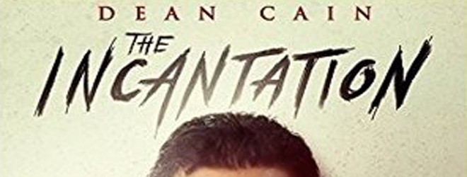 The Incantation (Movie Review) - Cryptic Rock