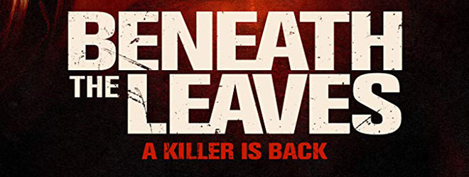 Beneath the Leaves (Movie Review) - Cryptic Rock