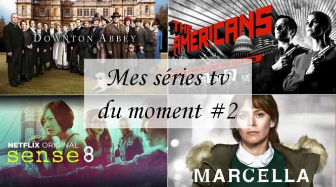 Mes séries tv favories 2 - Downtown Abbey The Americans Sense8 et Marcella