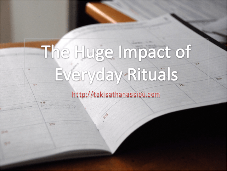 The Huge Impact of Everyday Rituals