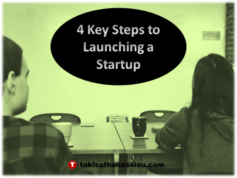 4 Key Steps to Launching a Startup