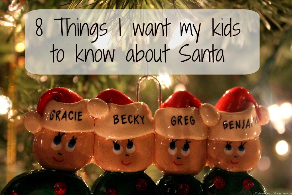 8 things I want my kids to know about Santa. They might just surprise you.