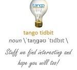 Tango Tidbit: stuff we find interesting and hope you will too!