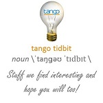 Tango Tidbit: stuff we find interesting and hope you will too!