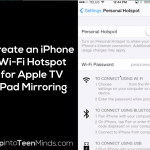 Create an iPhone Wi-Fi Hotspot for Apple TV iPad Mirroring