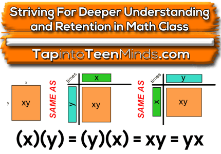 Striving for Deeper Understanding and Retention in Math Class
