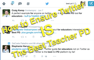 How to Ensure Twitter IS The Best Teacher PD