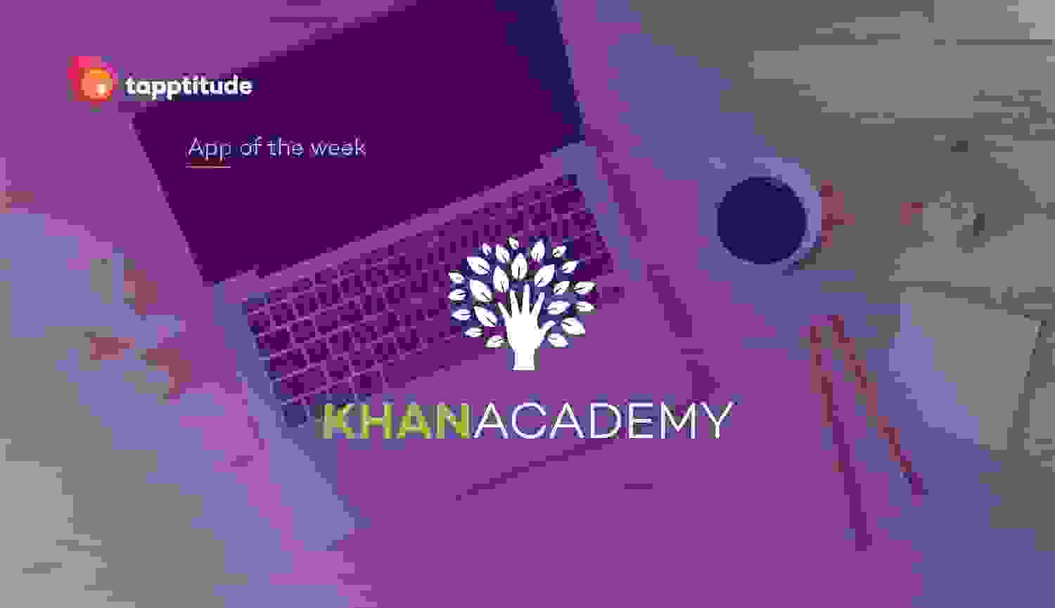 Khan Academy The Khan Academy Mobile App Makes Learning Fun