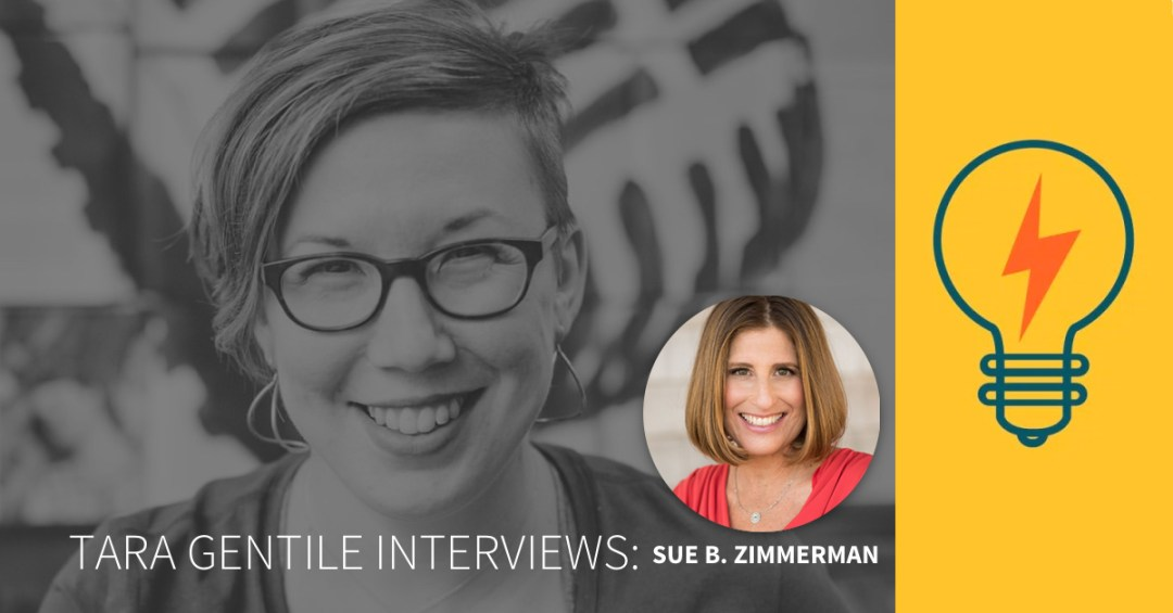 How to stay on top of what's next without dropping the ball -- an interview with Sue B Zimmerman