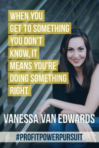 Vanessa Van Edwards, founder of Science of People, on Profit. Power. Pursuit. with Tara Gentile