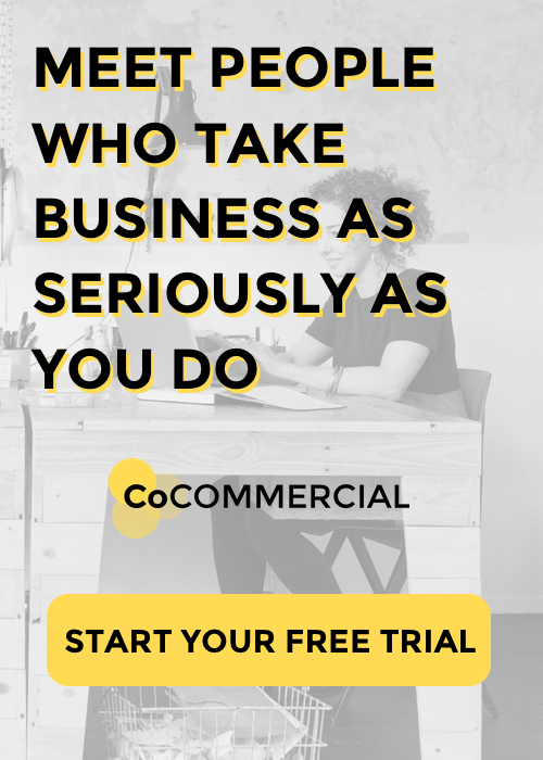 Meet people who take business as seriously as you do. Try CoCommercial free.