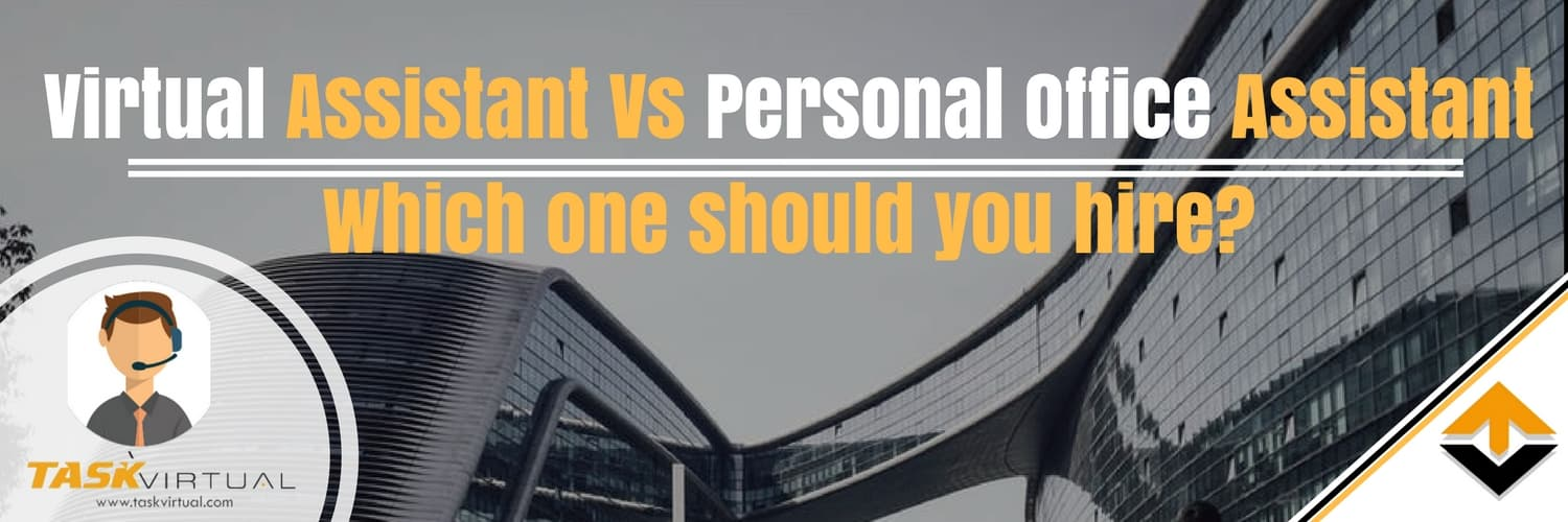 Virtual Assistant Vs Personal Office Assistant Which one should you