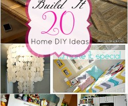 build it 20 Home DIY Ideas
