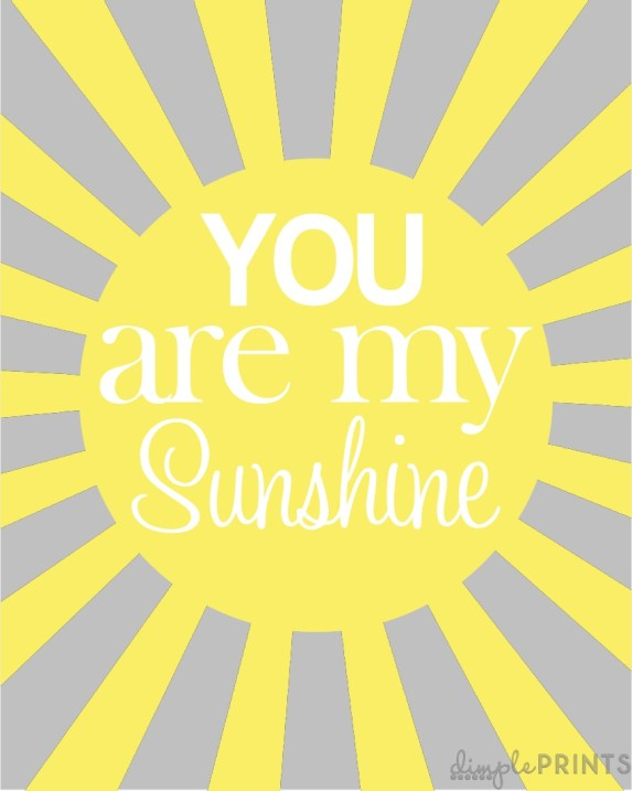 you are my sunshine prints