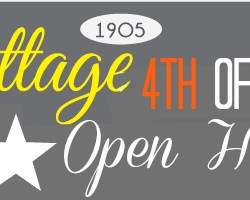 Fourth of July Open House at the 1905 Cottage!