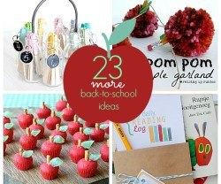 23 More Back-to-School Ideas