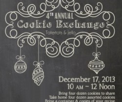 4th Annual Tatertots & Jello Holiday Cookie Exchange!!