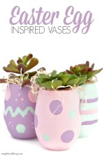 Easter Egg Inspired Vases!!