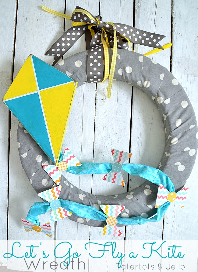 lets go fly a kite wreath tutorial at tatertots and jello