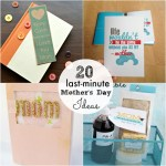 Great Ideas — 20 Last Minute Mother's Day Ideas!