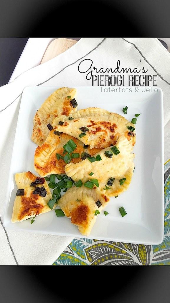 Recipe: Grandma's Polish Pierogis! -- Tatertots and Jello