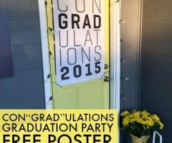 "Con""grad""ulations Graduation Party Free Poster Printable!"